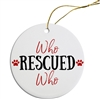Who Rescued Who Painted Resin X Mas Ornament Free Shipping